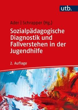 Sozialpädagogische Diagnostik und Fallverstehen in der Jugendhilfe von Ader,  Sabine, Schrapper,  Christian