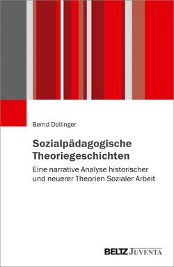 Sozialpädagogische Theoriegeschichten von Dollinger,  Bernd