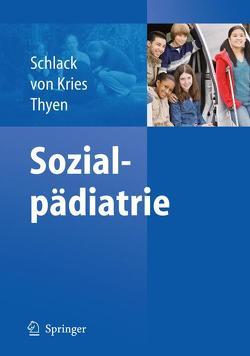 Sozialpädiatrie von Hans G.,  Schlack, Kries,  Rüdiger, Thyen,  Ute