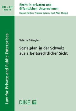 Sozialplan in der Schweiz aus arbeitsrechtlicher Sicht von Dätwyler,  Valérie