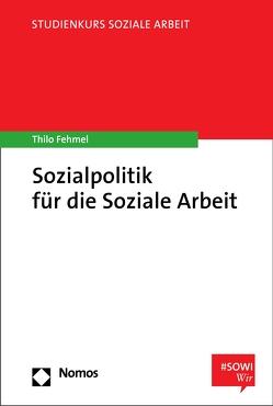 Sozialpolitik für die Soziale Arbeit von Fehmel,  Thilo