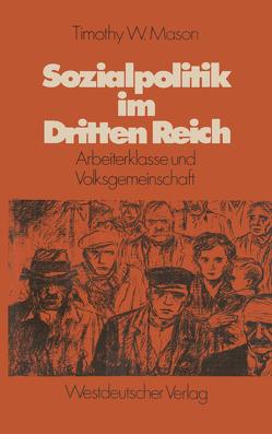 Sozialpolitik im Dritten Reich von Mason,  Timothy W.