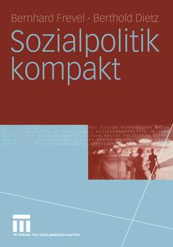 Sozialpolitik kompakt von Dietz,  Berthold, Frevel,  Bernhard