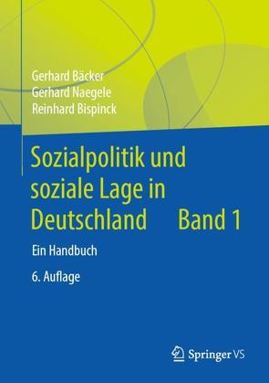 Sozialpolitik und soziale Lage in Deutschland von Bäcker,  Gerhard, Bispinck,  Reinhard, Hofemann,  Klaus, Naegele,  Gerhard, Neubauer,  Jennifer