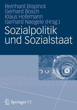 Sozialpolitik und Sozialstaat von Bispinck,  Reinhard, Bosch,  Gerhard, Hofemann,  Klaus, Naegele,  Gerhard