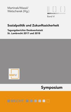 Sozialpolitik und Zukunftssicherheit von Martinek,  Johannes M, Mazal,  Wolfgang, Wetscherek Ewald