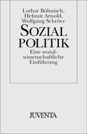 Sozialpolitik von Arnold,  Helmut, Böhnisch,  Lothar, Schröer,  Wolfgang