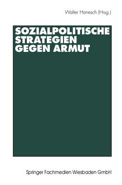 Sozialpolitische Strategien gegen Armut von Hanesch,  Walter