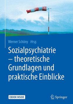 Sozialpsychiatrie – theoretische Grundlagen und praktische Einblicke von Schöny,  Werner