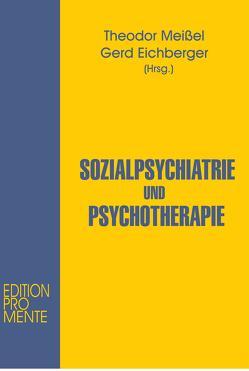 Sozialpsychiatrie und Psychotherapie von Danzinger,  Rainer, Eichberger,  Gerd, Gross,  Rainer, Katschnig,  Heinz, Meissel,  Theodor
