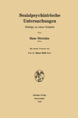 Sozialpsychiatrische Untersuchungen von Strotzka,  Hans