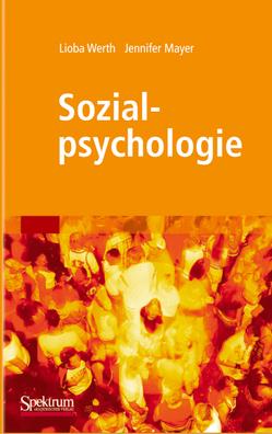 Sozialpsychologie von Mayer,  Jennifer, Werth,  Lioba