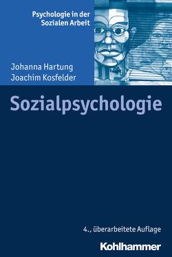 Sozialpsychologie von Hartung,  Johanna, Kosfelder,  Joachim, Schermer,  Franz J.