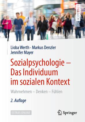 Sozialpsychologie – Das Individuum im sozialen Kontext von Denzler,  Markus, Mayer,  Jennifer, Werth,  Lioba