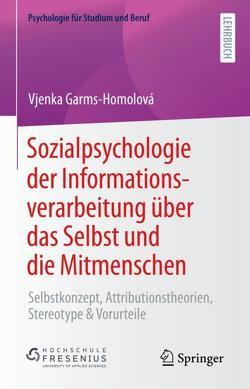 Sozialpsychologie der Informationsverarbeitung über das Selbst und die Mitmenschen von Garms–Homolova,  Vjenka