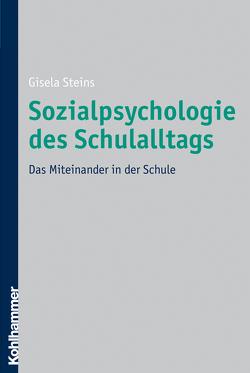 Sozialpsychologie des Schulalltags von Steins,  Gisela