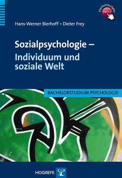 Sozialpsychologie – Individuum und soziale Welt von Bierhoff,  Hans W., Frey,  Dieter