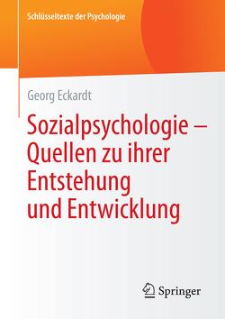 Sozialpsychologie – Quellen zu ihrer Entstehung und Entwicklung von Eckardt,  Georg