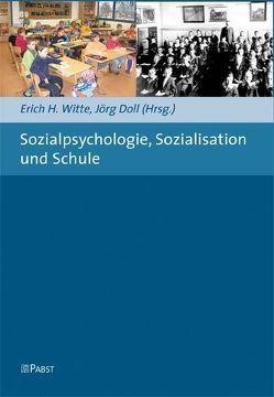 Sozialpsychologie, Sozialisation und Schule von Doll,  Jörg, Witte,  Erich H