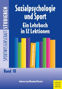 Sozialpsychologie und Sport von Brettschneider,  Wolf-Dietrich, Lau,  Andreas, Plessner,  Henning
