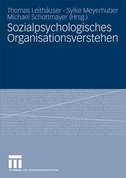 Sozialpsychologisches Organisationsverstehen von Leithäuser,  Thomas, Meyerhuber,  Sylke, Schottmayer,  Michael