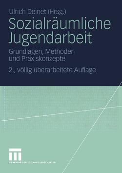 Sozialräumliche Jugendarbeit von Deinet,  Ulrich