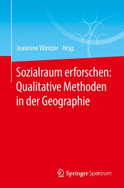 Sozialraum erforschen: Qualitative Methoden in der Geographie von Wintzer,  Jeannine