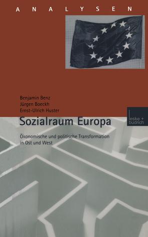 Sozialraum Europa von Benz,  Benjamin, Boeckh,  Jürgen, Huster,  Ernst-Ulrich