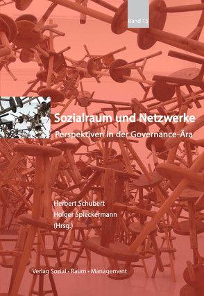 Sozialraum und Netzwerke von Schubert,  Herbert, Spieckermann,  Holger