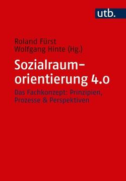 Sozialraumorientierung 4.0 von Fürst,  Roland, Hinte,  Wolfgang