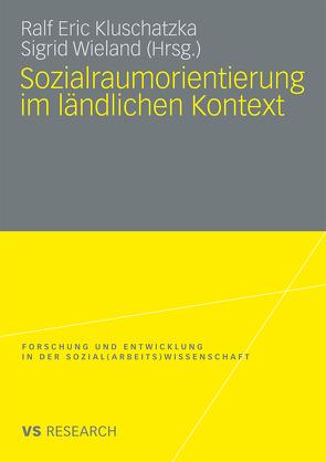 Sozialraumorientierung im ländlichen Kontext von Kluschatzka,  Ralf Eric, Wieland,  Sigrid