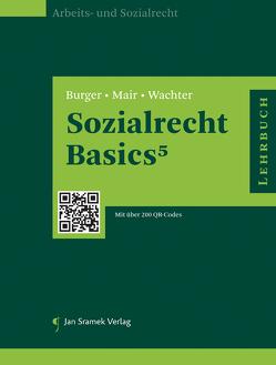 Sozialrecht Basics von Burger,  Florian, Mair,  Andreas, Wachter,  Gustav