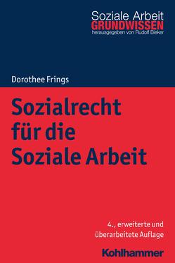 Sozialrecht für die Soziale Arbeit von Bieker,  Rudolf, Frings,  Dorothee