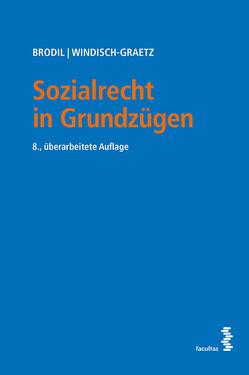 Sozialrecht in Grundzügen von Brodil,  Wolfgang, Windisch-Graetz,  Michaela