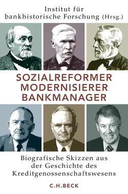 Sozialreformer, Modernisierer, Bankmanager von DZ BANK AG,  Deutsche Zentral-Genossenschaftsbank,  Deutsche Zentral-Genossenschaftsbank, Institut für bankhistorische Forschung e.V.
