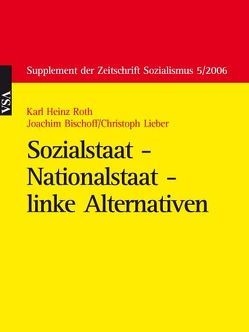 Sozialstaat – Nationalstaat – linke Alternativen von Bischoff,  Joachim, Lieber,  Christoph, Roth,  Karl H