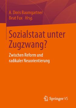 Sozialstaat unter Zugzwang? von Baumgartner,  A Doris, Fux,  Beat