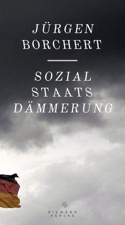 Sozialstaats-Dämmerung von Borchert,  Jürgen