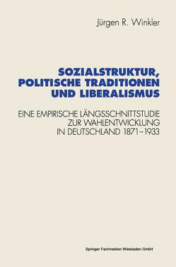 Sozialstruktur, politische Traditionen und Liberalismus von Winkler,  Jürgen R.