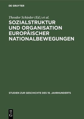 Sozialstruktur und Organisation europäischer Nationalbewegungen von Burian,  Peter, Schieder,  Theodor