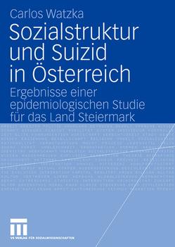 Sozialstruktur und Suizid in Österreich von Watzka,  Carlos