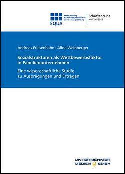 Sozialstrukturen als Wettbewerbsfaktor in Familienunternehmen von Friesenhahn,  Andreas, Weinberger,  Alina