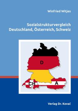 Sozialstrukturvergleich Deutschland, Österreich, Schweiz von Witjes,  Winfried
