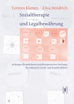 Sozialtherapie und Legalbewährung von Hendrich,  Elisa, Klemm,  Torsten