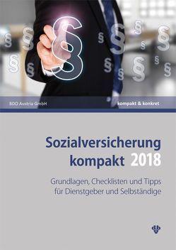 Sozialversicherung kompakt 2018 von BDO Austira GmbH, Kollegger,  Christian, Neumann,  Thomas, Reichl,  Katja, Sabukoschek,  Philipp