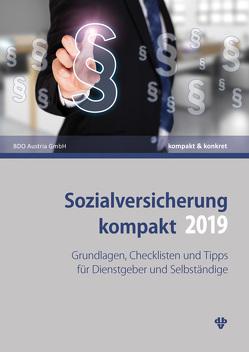 Sozialversicherung kompakt 2019 von BDO Austria GmbH, Kollegger,  Christian, Neumann,  Thomas, Reichl,  Katja, Sabukoschek,  Philipp, Sonnleitner,  Claudia