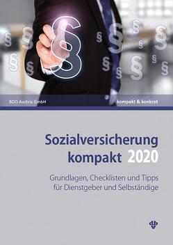 Sozialversicherung kompakt 2020 von BDO Austria GmbH, Kollegger,  Christian, Neumann,  Thomas, Reichl,  Katja, Sabukoschek,  Philipp, Sonnleitner,  Claudia