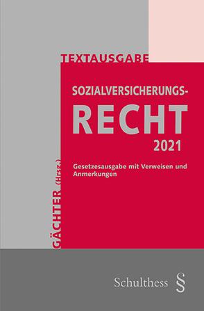 Sozialversicherungsrecht 2021 (PrintPlu§) von Gächter,  Thomas