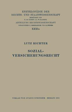 Sozialversicherungsrecht von Kaskel,  Walter, Kohlrausch,  Eduard, Richter,  Lutz, Spiethoff,  A.