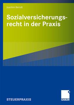 Sozialversicherungsrecht in der Praxis von Berndt,  Joachim
